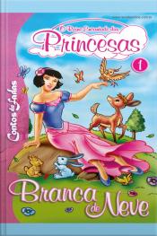 O Reino Encantando Das Princesas (branca De Neve) Edição 1