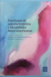Escrituras De Autoria Feminina E Identidades Íbero-americanas