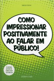 Como impressionar positivamente ao falar em público