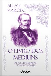 O livro dos médiuns: ou Guia dos médiuns e dos evocadores