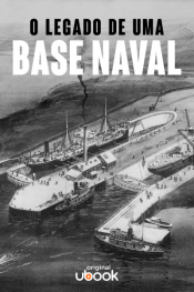 O legado de uma base naval