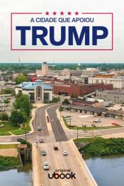 A cidade que apoiou Trump