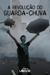 A Revolução do Guarda-Chuva
