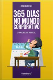 """365 Dias No Mundo Corporativo: Do """"hipocrisil"""" Ao """"demagogil"""""""