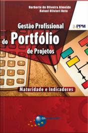 Gestão Profissional Do Portfólio De Projetos: Maturidade E Indicadores