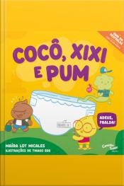 Cocô, Xixi E Pum: Adeus, Fralda!