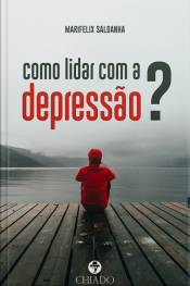 Como Lidar Com A Depressão?