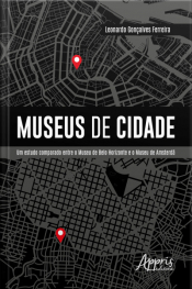 Museus De Cidade: Um Estudo Comparado Entre O Museu De Belo Horizonte E O Museu De Amsterdã