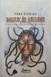 Para Além Da Imigração Haitiana:: Racismo E Patriarcado Como Sistema Internacional