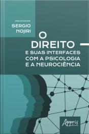 O Direito E Suas Interfaces Com A Psicologia E A Neurociência