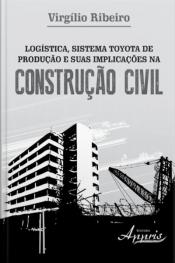 Logística, Sistema Toyota De Produção E Suas Implicações Na Construção Civil