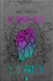 O Arco- Iris E O Preto