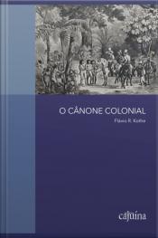 O Cânone Colonial: Ensaios