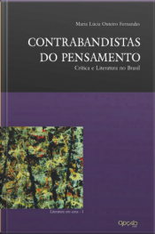 Contrabandistas Do Pensamento: Crítica E Literatura No Brasil