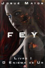 Fey: O Enigma De Ur: Livro I