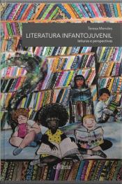 Literatura Infanto-juvenil: Leituras E Perspectivas