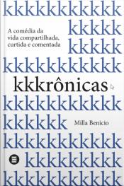 Kkkrônicas: A Comédia Da Vida Compartilhada, Curtida E Comentada