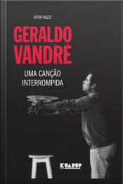 Geraldo Vandré: Uma Canção Interrompida