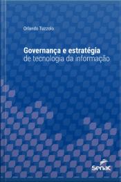 Governança E Estratégia De Tecnologia Da Informação