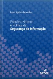Padrões, Normas E Política De Segurança Da Informação