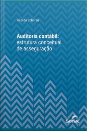 Auditoria Contábil: Estrutura Conceitual De Asseguração