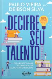 Decifre Seu Talento: Guia Prático Para Acertar Na Sua Escolha Profissional