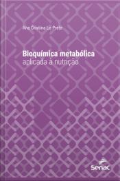 Bioquímica Metabólica Aplicada À Nutrição