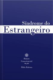 Síndrome Do Estrangeiro: Banzo Consciencial