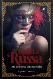 Roleta Russa: Até As Últimas Consequências