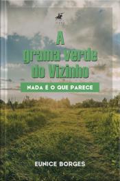A Grama Verde Do Vizinho: Nada É O Que Parece
