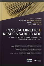 Pessoa, Direito E Responsabilidade: Iii Jornadas Luso-brasileiras De Responsabilidade Civil