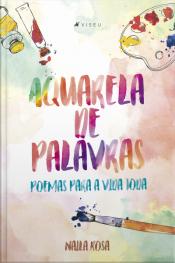 Aquarela De Palavras: Poemas Para A Vida Toda