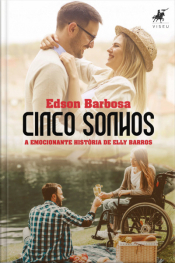 Cinco Sonhos: A Emocionante História De Elly Barros