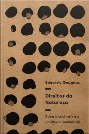 Direitos Da Natureza: Ética Biocêntrica E Políticas Ambientais
