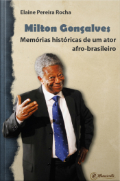 Milton Gonçalves: Memórias Históricas De Um Ator Afro-brasileiro
