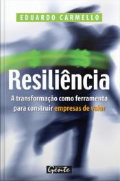 Resiliência: A Transformação Como Ferramenta Para Construir Empresas De Valor