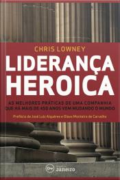 Liderança Heróica: As Melhores Práticas De Liderança De Uma Companhia Com Mais De 450 Anos
