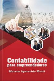 Contabilidade Para Empreendedores: Conceitos Básicos E Importantes