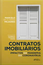 Contratos Imobiliários: Impactos Da Pandemia Do Coronavírus