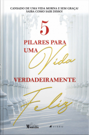 5 Pilares Para Uma Vida Verdadeiramente Feliz