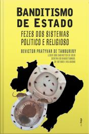 Banditismo De Estado: Fezes Dos Sistemas Político E Religioso