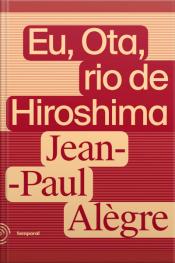 Eu, Ota, Rio De Hiroshima: O Dia Que Virou Noite