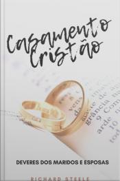 Casamento Cristão - Deveres Dos Maridos E Esposas