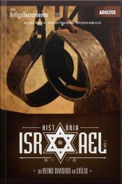 História De Israel Iii - Guia: Do Reino Dividido Ao Exílio