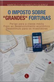 O Imposto Sobre Grandes Fortunas