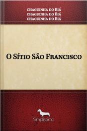 O Sítio São Francisco: Chaguinhadobia2@gamil.com