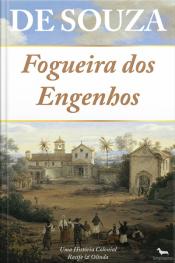Fogueira Dos Engenhos: Uma História Colonial - Recife & Olinda
