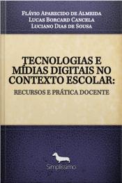 Tecnologias E Mídias Digitais No Contexto Escolar:: Recursos E Prática Docente