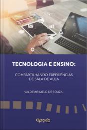 Tecnologia E Ensino: Compartilhando Experiências De Sala De Aula