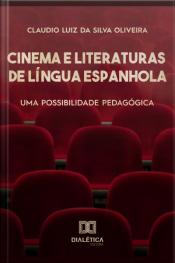 Cinema E Literaturas De Língua Espanhola: Uma Possibilidade Pedagógica
